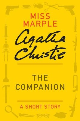 The Companion: A Miss Marple Story - eBook  -     By: Agatha Christie