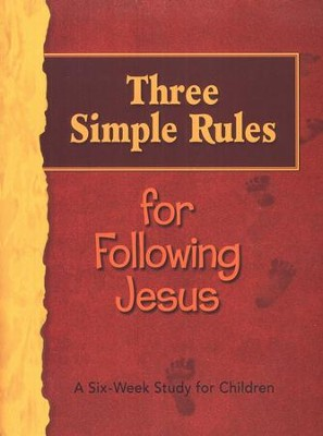 Three Simple Rules for Following Jesus: A Six-Week Study for Children  -     By: Rueben Job