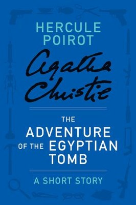 The Adventure of the Egyptian Tomb: A Hercule Poirot Story - eBook  -     By: Agatha Christie