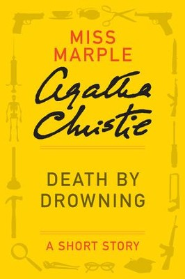 Death by Drowning: (Previously published in the print anthology THE THIRTEEN PROBLEMS) - eBook  -     By: Agatha Christie