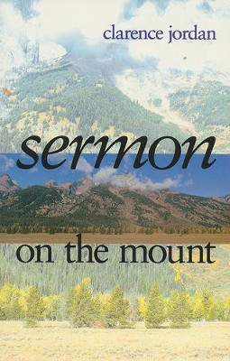 The Sermon on the Mount   -     By: Clarence Jordan
