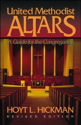 United Methodist Altars, Revised   -     By: Hoyt L. Hickman