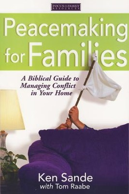 Peacemaking For Families   -     By: Ken Sande, Tom Raabe