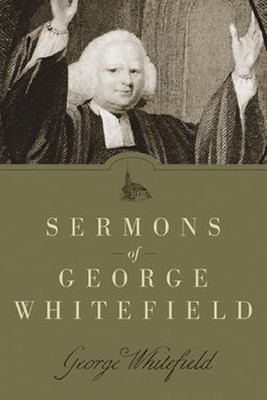 Sermons of George Whitefield   -     By: George Whitefield