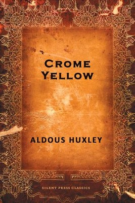 Crome Yellow - eBook  -     By: Aldous Huxley