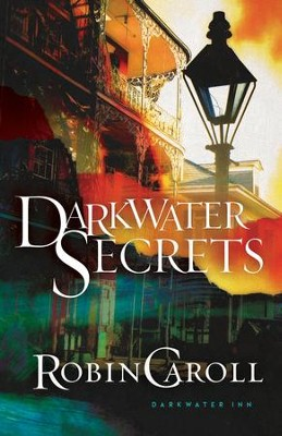 Darkwater Secrets  -     By: Robin Caroll