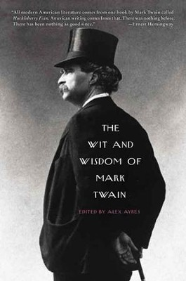 The Wit and Wisdom of Mark Twain - eBook  -     By: Alex Ayres
