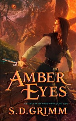 Amber Eyes #2  -     By: S.D. Grimm