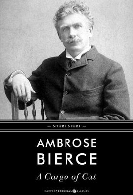 A Cargo of Cat: Short Story - eBook  -     By: Ambrose Bierce