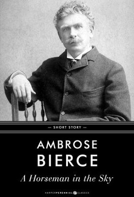 A Horseman in the Sky: Short Story - eBook  -     By: Ambrose Bierce