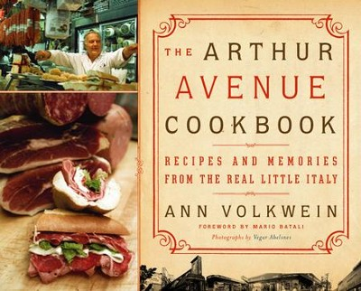 The Arthur Avenue Cookbook: Recipes and Memories from the Real Little Italy - eBook  -     By: Ann Volkwein