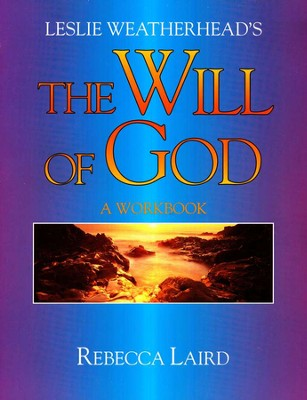 The Will of God A Workbook  -     By: Rebecca Laird