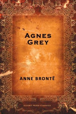 Agnes Grey - eBook  -     By: Anne Bronte