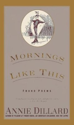 Mornings Like This: Found Poems - eBook  -     By: Annie Dillard