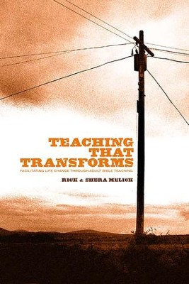 Teaching that Transforms: Facilitating Life Change through Adult Bible Teaching - eBook  -     By: Richard R. Melick Jr., Shera Melick