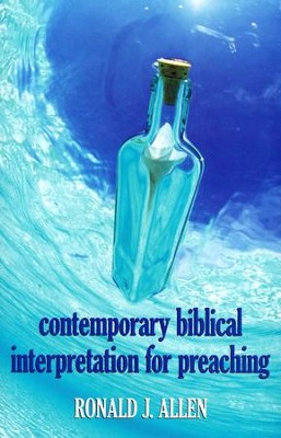 Contemporary Biblical Interpretation for Preaching  -     By: Ronald J. Allen