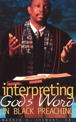 Interpreting God's Word in Black Preaching  -     By: Warren Stewart