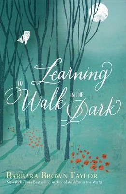 Learning to Walk in the Dark - eBook  -     By: Barbara Brown Taylor