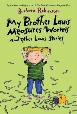 My Brother Louis Measures Worms: And Other Louis Stories - eBook  -     By: Barbara Robinson