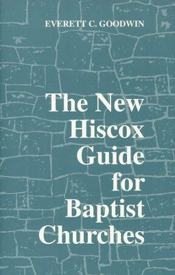 The New Hiscox Guide for Baptist Churches   -     By: Everett C. Goodwin