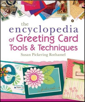 Encyclopedia of Greeting Card Tools & Techniques  -     By: Susan Pickering Rothamel