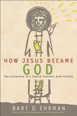 How Jesus Became God: The Exaltation of a Jewish Preacher from Galilee - eBook  -     By: Bart D. Ehrman