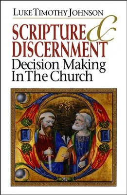 Scripture And Discernment: Decision Making in the Church   -     By: Luke Timothy Johnson