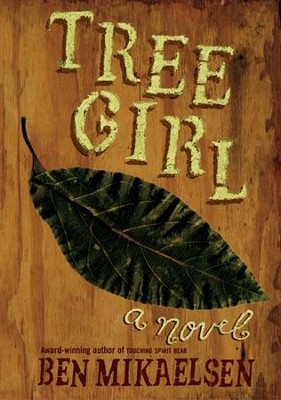 Tree Girl - eBook  -     By: Ben Mikaelsen