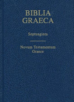 Biblia Graeca (Rahlfs-Hanhart Septuagint and NA28 Greek NT in One Volume)  -