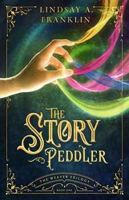 The Story Peddler #1  -     By: Lindsay A. Franklin