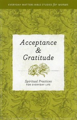 Acceptance & Gratitude: Spiritual Practices for Everyday Life   -