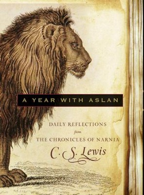 A Year with Aslan: Daily Reflections from The Chronicles of Narnia - eBook  -     By: C.S. Lewis