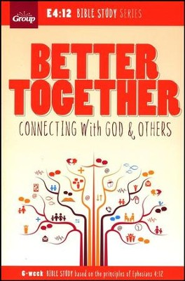 Better Together: Connecting to God & Others   -