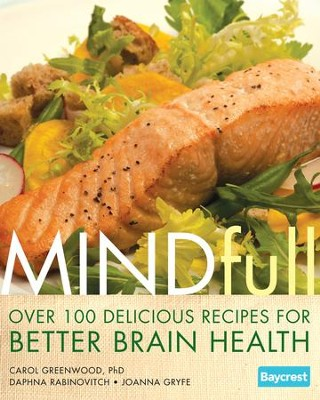 Mindfull: Over 100 Delicious Recipes for Better Brain Health - eBook  -     By: Carol Greenwood, Daphna Rabinovich, Joanna Gryfe