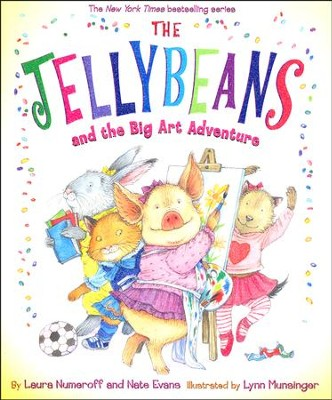 The Jellybeans and the Big Art Adventure  -     By: Laura Numeroff, Nate Evans     Illustrated By: Lynn Munsinger