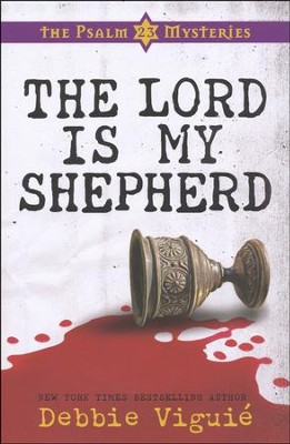 The Lord Is My Shepherd, Psalm 23 Mysteries Series #1   -     By: Debbie Viguie