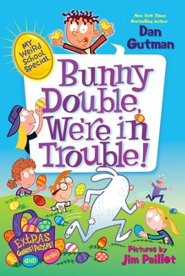 My Weird School Special: Bunny Double, We're in Trouble! - eBook  -     By: Dan Gutman