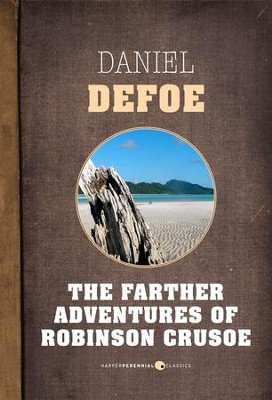 The Farther Adventures of Robinson Crusoe - eBook  -     By: Daniel Defoe
