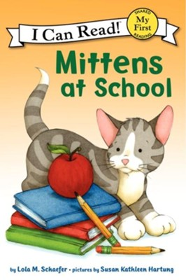 Mittens at School  -     By: Lola M. Schaefer     Illustrated By: Susan Kathleen Hartung