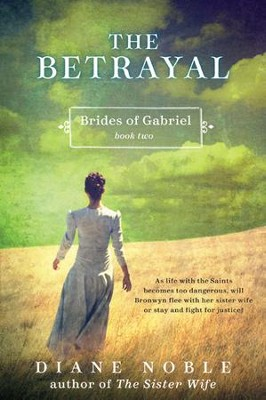 The Betrayal: Brides of Gabriel, Book Two - eBook  -     By: Diane Noble
