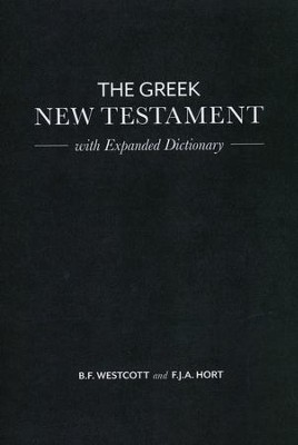 The Greek New Testament with Expanded Dictionary   -     By: B.F. Westcott, F.J. Hort