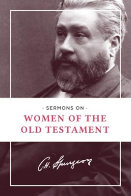 Sermons on Women of the Old Testament   -     By: Charles H. Spurgeon