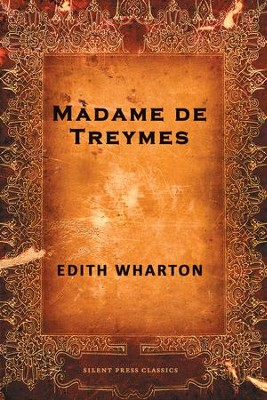 Madame de Treymes - eBook  -     By: Edith Wharton