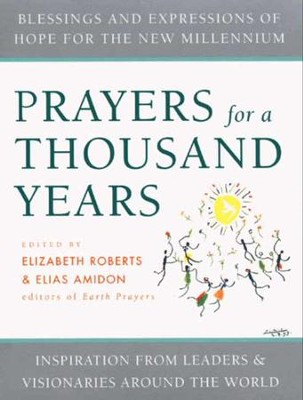 Prayers for a Thousand Years: Blessings and Expressions of Hope for the New Millenium - eBook  -     Edited By: Elias Amidon     By: Elizabeth Roberts