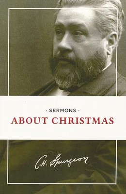 Sermons About Christmas   -     By: Charles H. Spurgeon