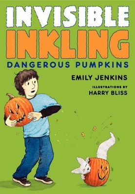 Invisible Inkling: Dangerous Pumpkins - eBook  -     By: Emily Jenkins     Illustrated By: Harry Bliss