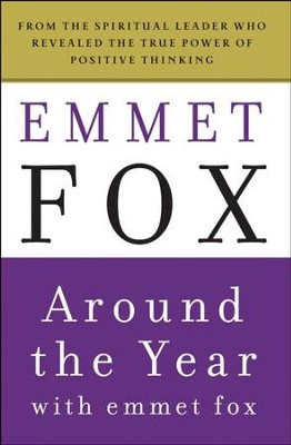 Around the Year with Emmet Fox: A Book of Daily Readings - eBook  -     By: Emmet Fox
