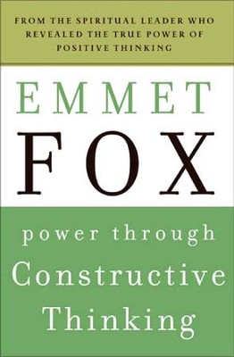Power Through Constructive Thinking - eBook  -     By: Emmet Fox