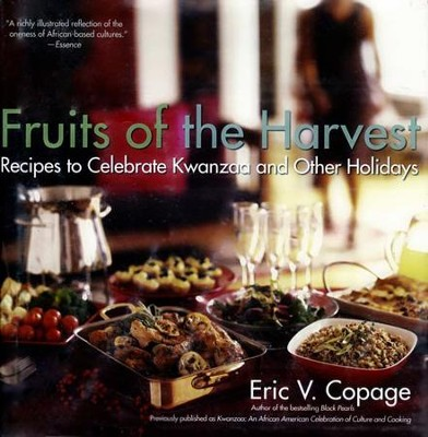 Fruits of the Harvest: Recipes to Celebrate Kwanzaa and Other Holidays - eBook  -     By: Eric V. Copage