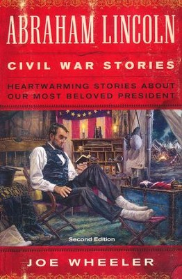 Abraham Lincoln Civil War Stories, Second Edition  -     By: Joe Wheeler